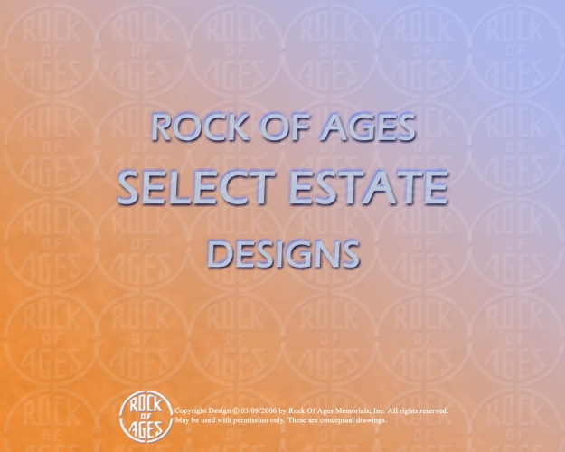 ROCK OF AGES Select Estate Designs 1