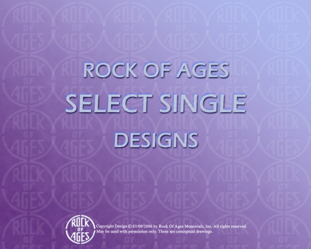ROCK OF AGES Select Single Designs 1